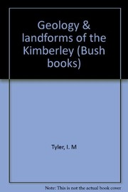 Cover of: Geology & landforms of the Kimberley | I. M. Tyler