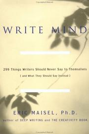 Cover of: Write mind: 299 things writers should never say to themselves, (and what they should say instead)