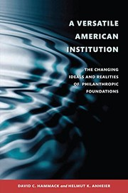 Cover of: A Versatile American Institution: The Changing Ideals and Realities of Philanthropic Foundations