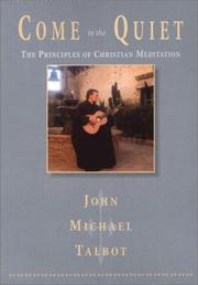 Cover of: Come to the Quiet: The Principles of Christian Meditation