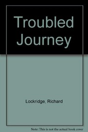 Cover of: Troubled journey | Richard Lockridge