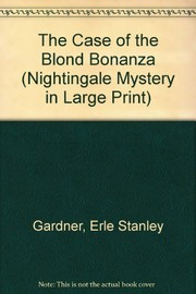 Cover of: The case of the blonde bonanza | Erle Stanley Gardner