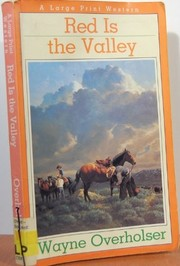 Cover of: Red is the valley | Wayne D. Overholser