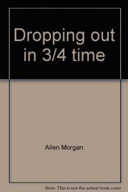Cover of: Dropping out in 3/4 time