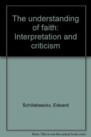Cover of: The understanding of faith | Edward Schillebeeckx