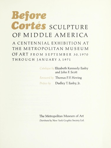 Before Cortés, sculpture of Middle America by Elizabeth Kennedy Easby