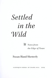Cover of: Settled in the wild: notes from the edge of town