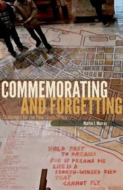 Cover of: Commemorating and Forgetting: Challenges for the New South Africa