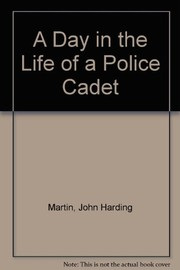 Cover of: A day in the life of a police cadet | John Harding Martin