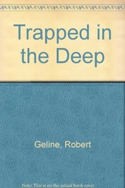 Cover of: Trapped in the deep | Robert Geline