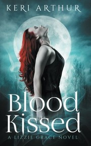 Cover of: Blood Kissed (The Lizzie Grace Series) (Volume 1)