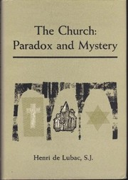 Cover of: The church: paradox and mystery. | Henri de Lubac