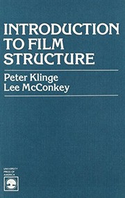 Cover of: Introduction to film structure | Peter L. Klinge