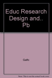 Cover of: Educational research design and data analysis | Armand J. Galfo