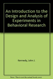 Cover of: An introduction to the design and analysis of experiments in behavioral research