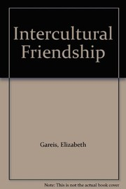 Cover of: Intercultural friendship | Elisabeth Gareis