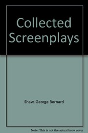 Cover of: The collected screenplays of Bernard Shaw
