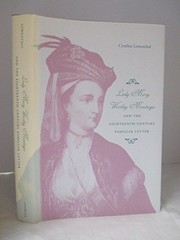 Cover of: Lady Mary Wortley Montagu and the eighteenth-century familiar letter | Cynthia Lowenthal