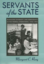 Cover of: Servants of the state | Margaret C. Rung