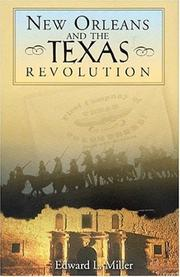 Cover of: New Orleans and the Texas Revolution | Edward L. Miller