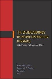 Cover of: The microeconomics of income distribution dynamics in East Asia and Latin America |