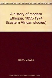 Cover of: A history of modern Ethiopia, 1855-1974 | Bahru Zewde