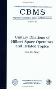 Cover of: Unitary dilations of Hilbert space operators and related topics