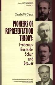 Cover of: Pioneers of Representation Theory: Frobenius, Burnside, Schur, and Brauer (History of Mathematics)