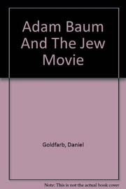 Cover of: Adam Baum and the Jew movie | Daniel Goldfarb