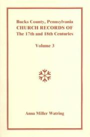 Cover of: Bucks County, Pennsylvania, Church Records of the 17th and 18th Centuries, Volume 3. Quaker Records