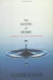 Cover of: The ascetic of desire: A Novel of the Kama Sutra
