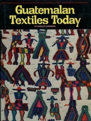 Cover of: Guatemalan textiles today | Anderson, Marilyn