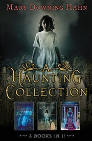 Cover of: A Haunting Collection by Mary Downing Hahn: Deep and Dark and Dangerous, All the Lovely Bad Ones, and Wait Till Helen Comes