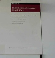 Cover of: Implementing managed health care. | Wendy B. Gray