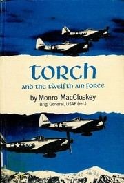 Torch and the Twelfth Air Force.