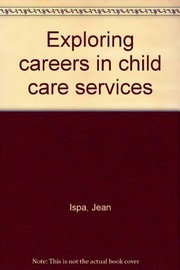 Cover of: Exploring careers in child care services