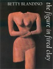Cover of: The figure in fired clay | Betty Blandino