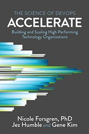 Cover of: Accelerate: The Science of Lean Software and DevOps | Nicole Forsgren  PhD, Jez Humble, Gene Kim