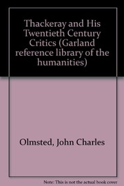 Cover of: Thackeray and his twentieth-century critics | John Charles Olmsted