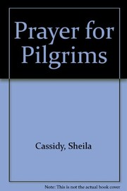 Cover of: Prayer for pilgrims | Sheila Cassidy