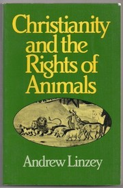 Cover of: Christianity and the rights of animals | Andrew Linzey