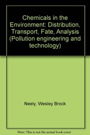 Cover of: Chemicals in the environment | W. Brock Neely