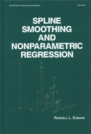 Cover of: Spline smoothing and nonparametric regression | Randall L. Eubank