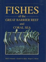 Cover of: Fishes of the Great Barrier Reef and Coral Sea | John E. Randall