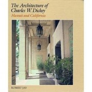 Cover of: The architecture of Charles W. Dickey | Robert Jay