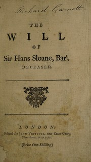 Cover of: The will of Sir Hans Sloane, bart., deceased. | Sir Hans Sloane