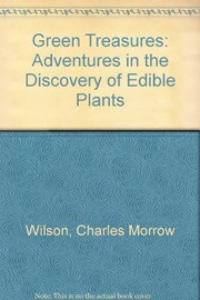 Cover of: Green treasures; adventures in the discovery of edible plants