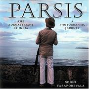 Parsis: The Zoroastrians of India by Sooni Taraporevala