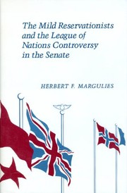 The mild reservationists and the League of Nations controversy in the Senate