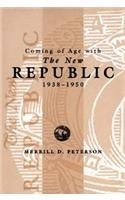 Cover of: Coming of Age with the New Republic, 1938-1950